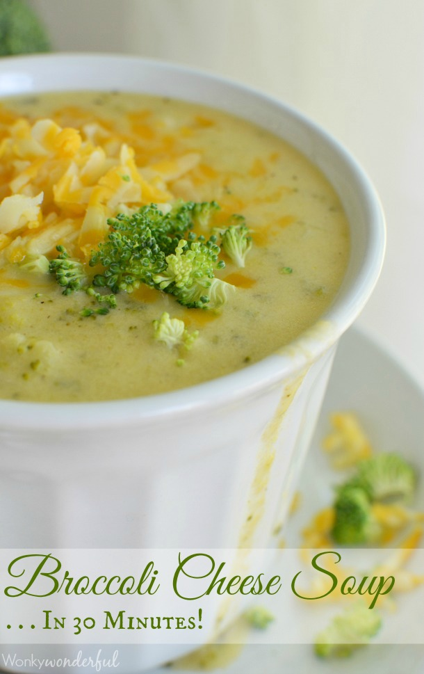 Broccoli Cheese Soup in 30 Minutes