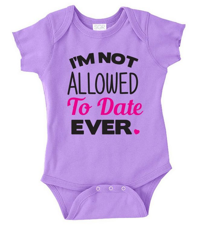 Never Allowed to Date Onesie