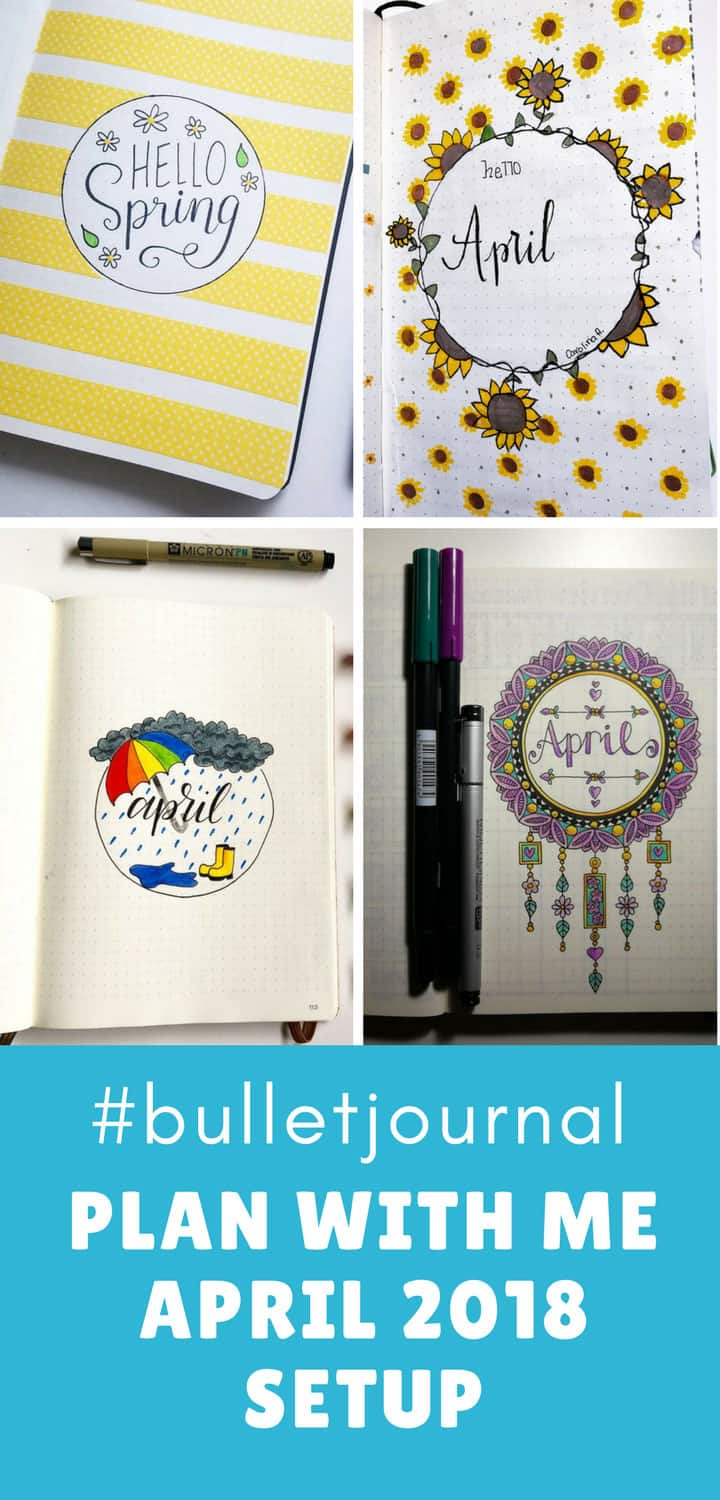 A collage for Pinterest showing four different April cover pages and letting people know this post is about April 2018 Bullet Journal setup.