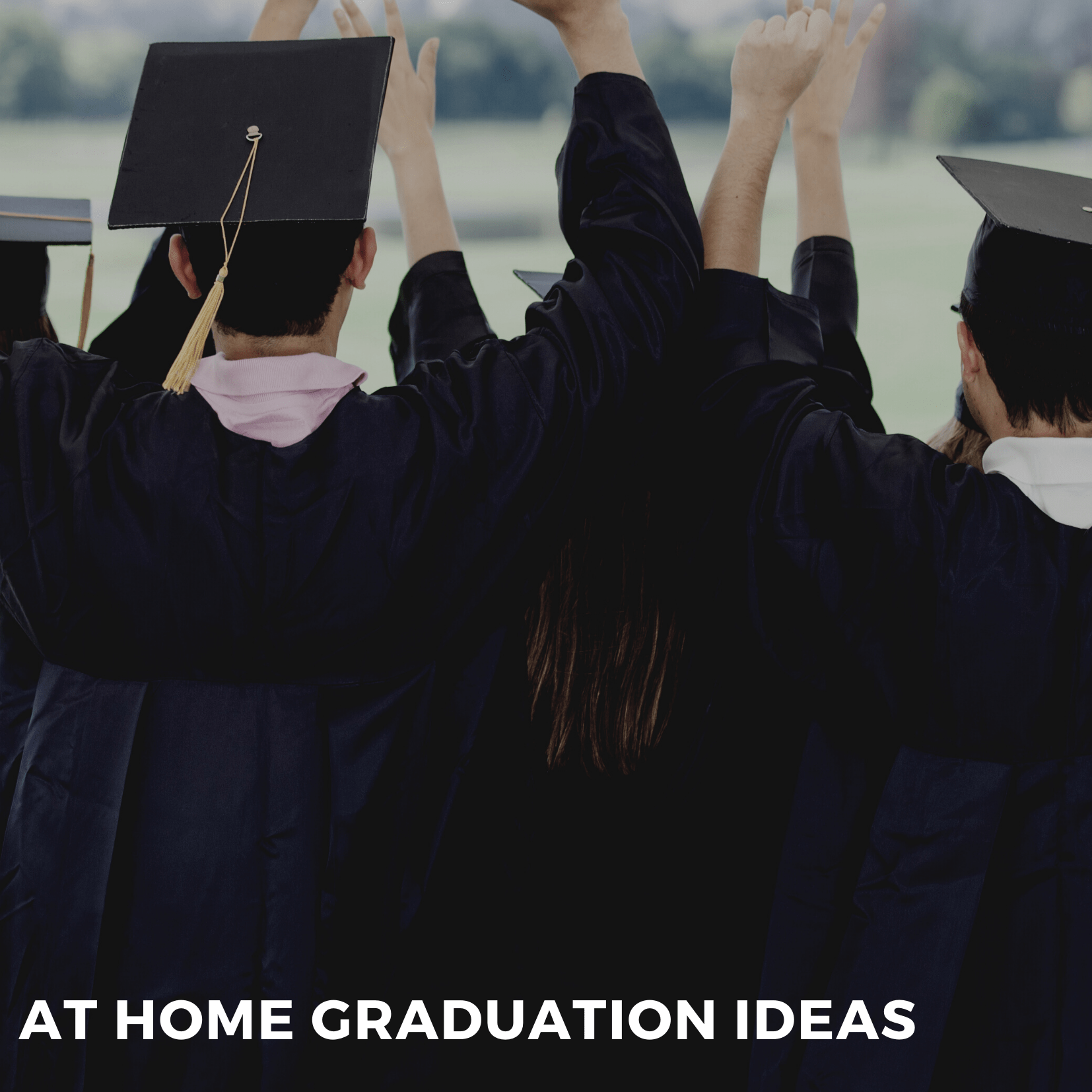 Make your grad feel oh so loved with these fun ways for them to celebrate their graduation at home.