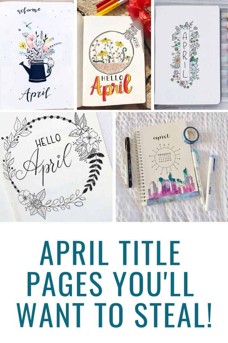 Be inspired by these bullet journal April title pages!