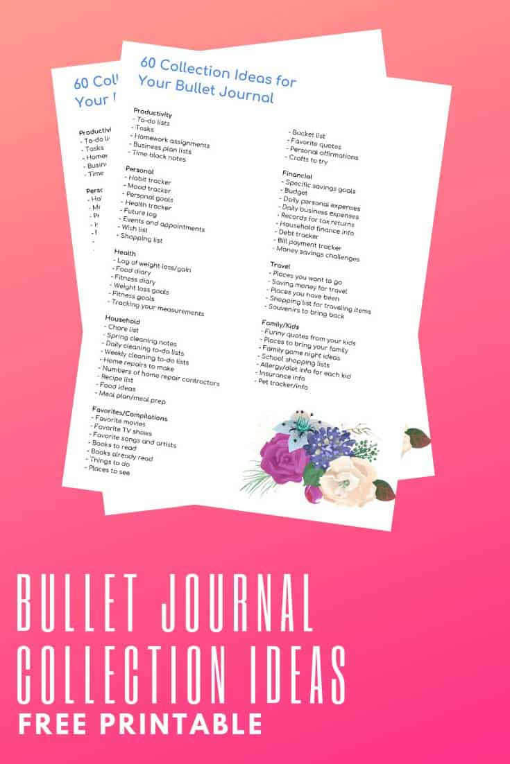 While you can come up with many other ideas on your own, here is an example of some collections you can include in your own bullet journal. Download your free printable today.