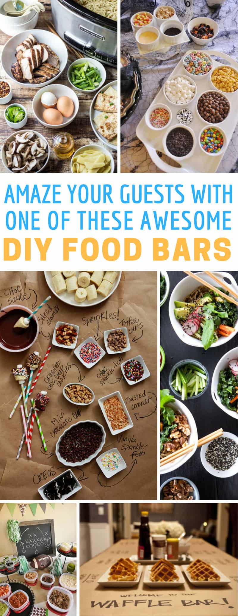 These DIY food bars are the most creative ones I've ever seen! My guests will love them!