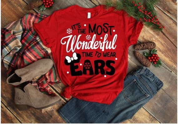 Disney Christmas Shirt - Most Wonderful Time to Wear Ears