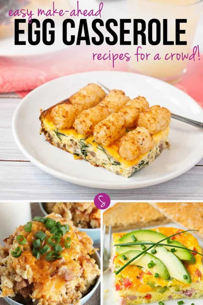 Easy Make-Ahead Egg Casserole Recipes: Perfect for feeding a crowd for breakfast or brunch. They make great Breakfast for Dinner options too!