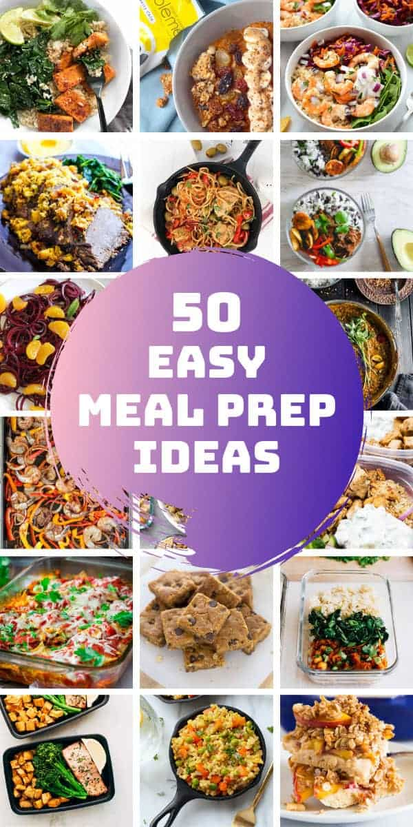 50 Easy Meal Prep Ideas for the Week Families will Love