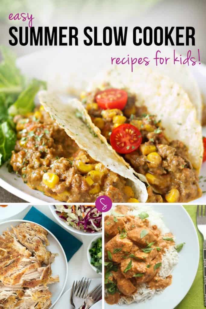 Easy Summer Slow Cooker Recipes for Kids: Because when the sun is shining you have better things to do with your time than cook!