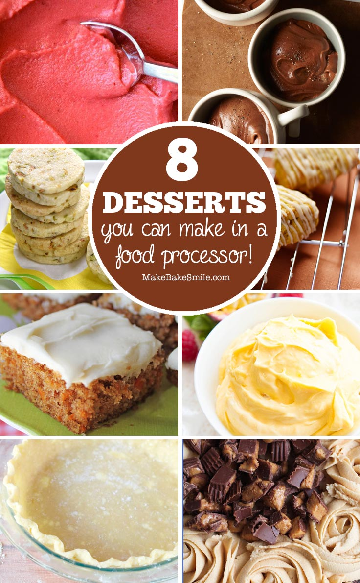 Oh yum - these food processor desserts look DELICIOUS!
