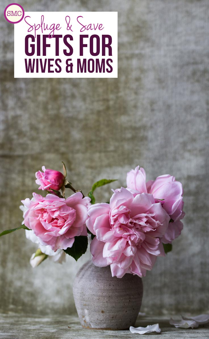 Some great gifts here for wives or moms - love how there are some expensive ideas as well as some cheaper ones!