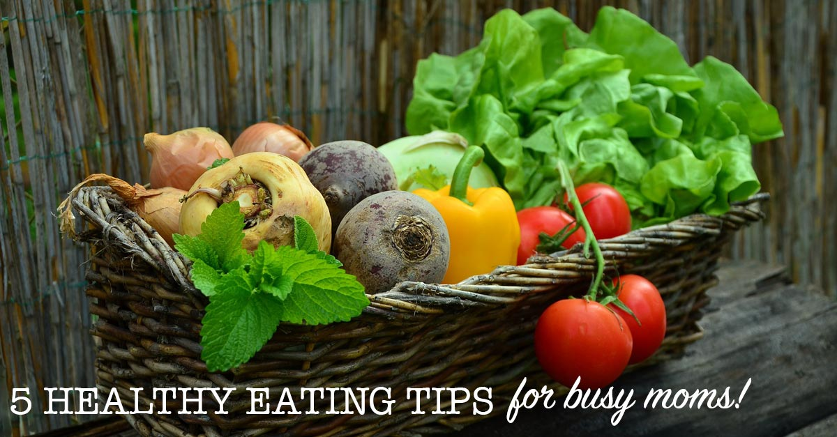 It is so hard to eat right when you're running around after your kids all day - which is why we're sharing these 5 healthy eating tips for busy moms!