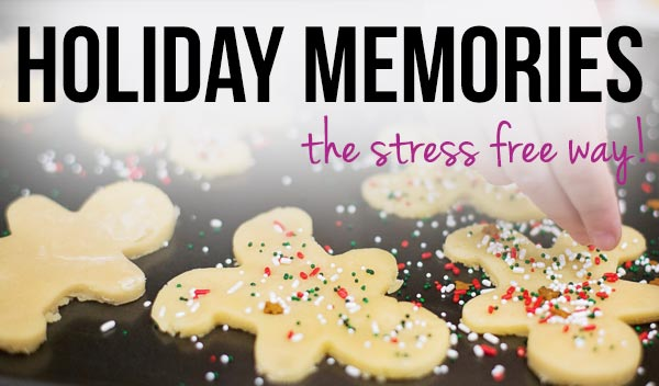 Holiday Memories the Stress Free Way - Free eBook