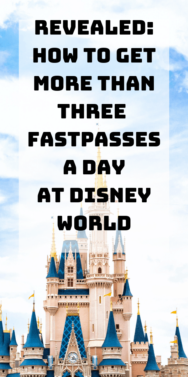 Find out how to get more than three FastPasses a day at Disney World!