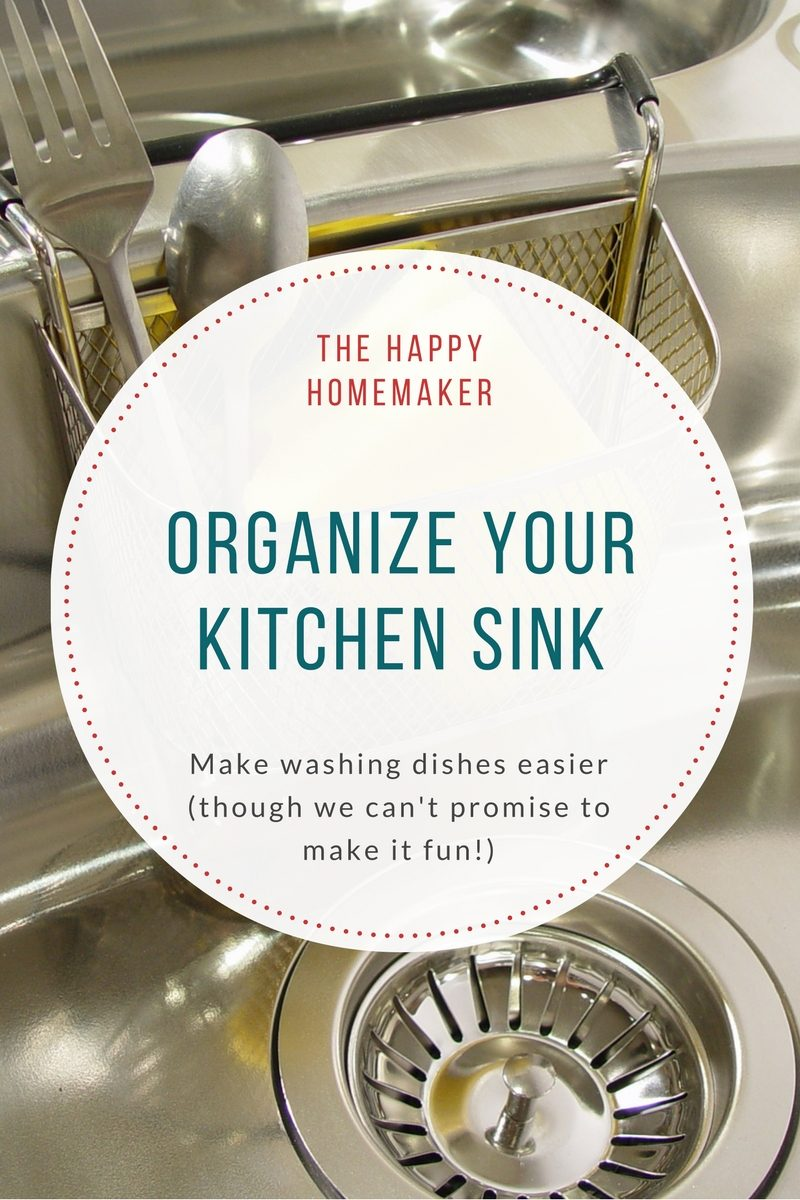 How to Organize the Kitchen Sink to Make Washing Dishes Easier ...