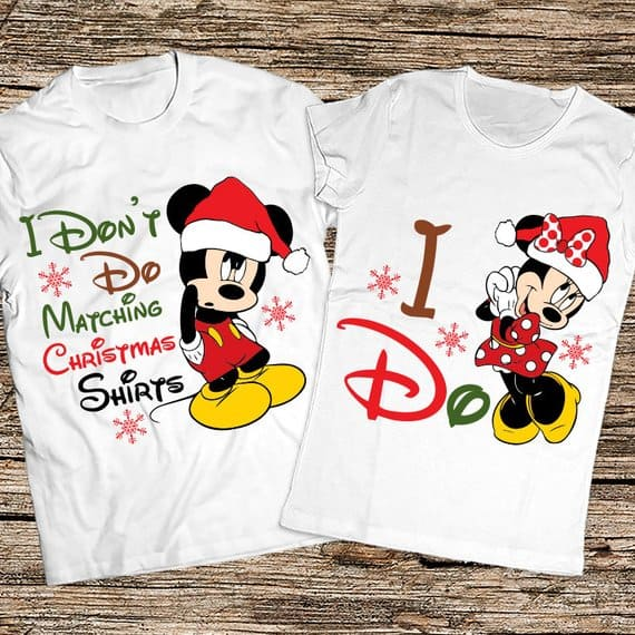 I Don't Do Matching Shirts Funny Christmas Disney Shirts