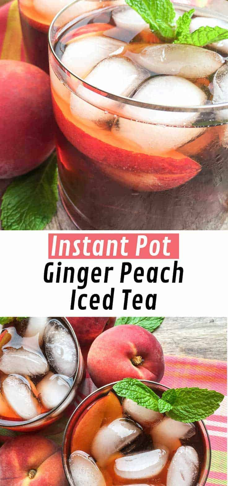 This Instant Pot Ginger-Peach Iced Tea