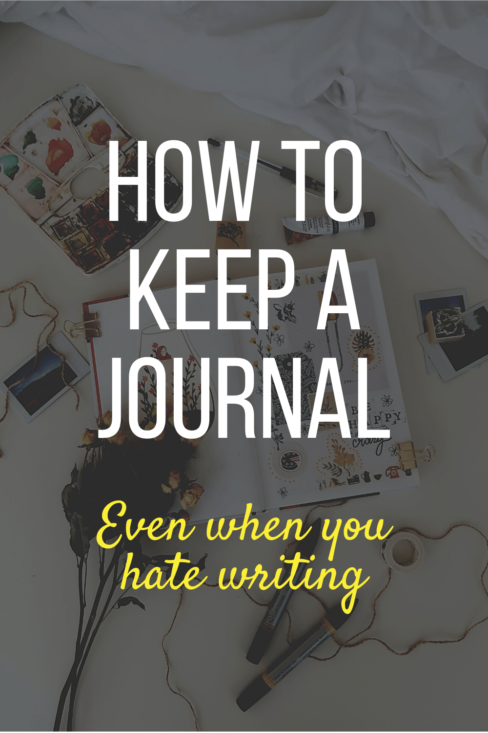 Find out how to journal without writing - because even if you hate writing you should still be able to benefit from journaling!