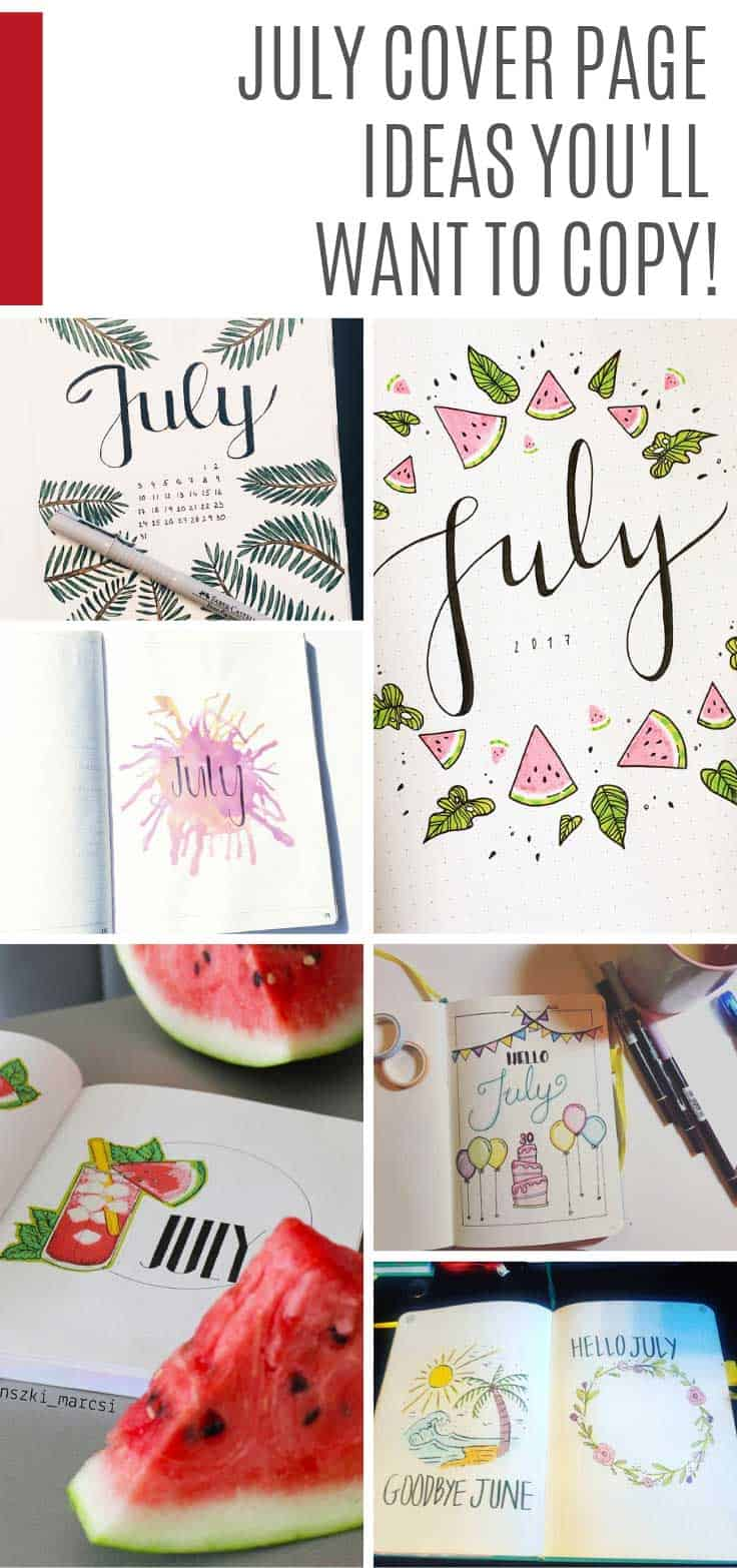 So many fabulous July cover page ideas you need in your BUJO or planner! #bulletjournal