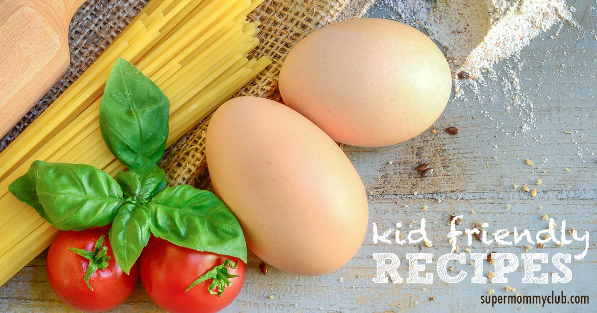 Kid friendly recipes to make mom's life easier!