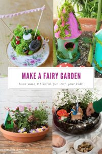 Make a Fairy Garden with Your Kids | Magical | Literacy Skills | Homeschooling | Gardening | Container Fairy Gardens | Storytelling | Imagination | Preschoolers