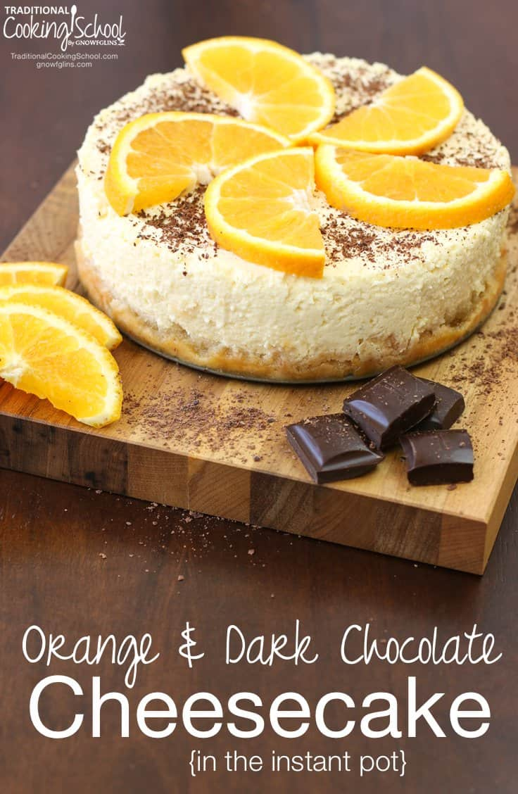 Orange & Dark Chocolate Cheesecake In The Instant Pot