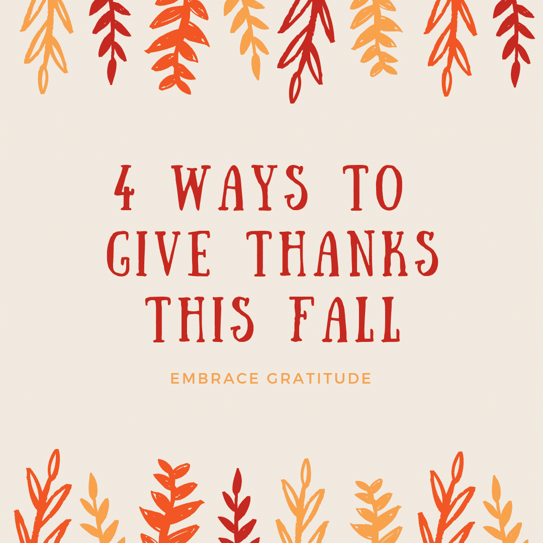 4 Super Simple Ways to Practice Gratitude this Fall {and reasons why you should!}