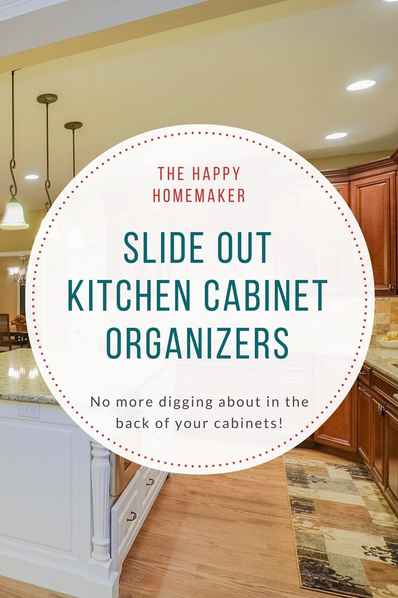 The Best Slide Out Kitchen Cabinet Organizers | Happy Homemaker