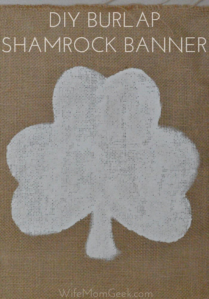 Burlap Shamrock Banner - Wife Mom Geek