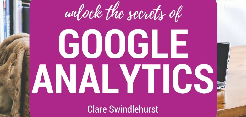 How to Unlock the Secrets of Google Analytics