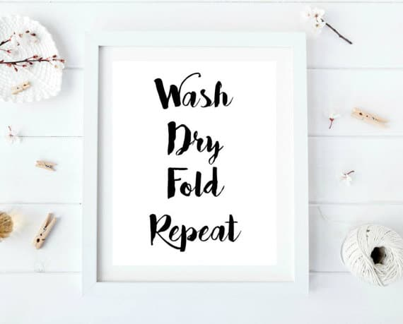 Cute laundry printable - wash dry fold repeat