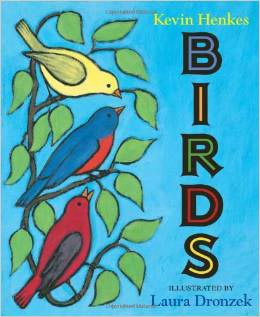 Birds by Kevin Henkes, Laura Dronzek