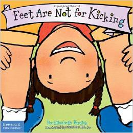 Feet Are Not for Kicking by Elizabeth Verdick and Marieka Heinlen